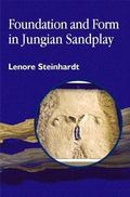 Foundation and Form in Jungian Sandplay An Art Therapy Approach