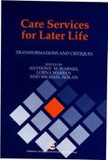 Care Services for Later Life Transformations and Critiques