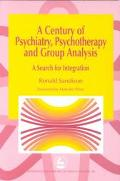 Century of Psychiatry, Psychotherapy and Group Analysis A Search for Integration
