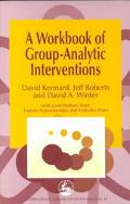 Workbook of Group-Analytic Interventions