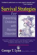 Survival Strategies for Parenting the Child and Teen With Bipolar Disorder Innovative Parent...