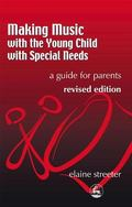 Making Music With the Young Child With Special Needs A Guide to Parents