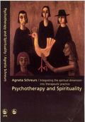 Psychotherapy and Spirituality Integrating the Spiritual Dimension into Therapeutic Practice