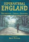 Supernatural England: Poltergeists - Ghosts - Hauntings - Betty Puttick - Paperback