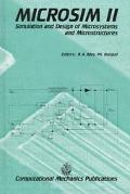 Microsim II Simulation and Design of Microsystems and Microstructures