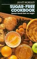 Sugar-Free Cookbook Sweet Foods but No Sugar