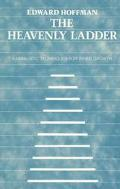 Heavenly Ladder Kabbalistic Techniques for Inner Growth