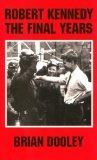 Robert Kennedy: The Final Years