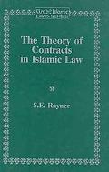 The Theory of Contracts in Islamic Law:A Comparative Analysis with Particular Reference to M...