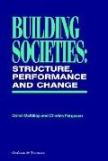 Building Societies Structure, Performance and Change