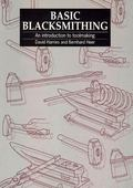 Basic Blacksmithing An Introduction to Toolmaking With Locally Available Materials