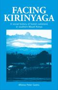 Facing Kirinyaga A Social History of Forest Commons Southern in Mount Kenya