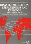Disaster Mitigation, Preparedness and Response: An Audit of U. K. Assets