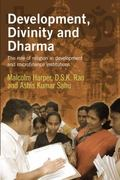 Development, Divinity, and Dharma: The Role of Religion in Development Institutions and Micr...