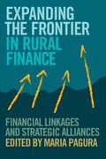 Expanding the Frontier in Rural Finance Financial Linkages and Strategic Alliances