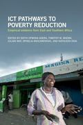 ICT Pathways to Poverty Reduction : Empirical Evidence from East and Southern Africa