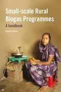 Smallscale Rural Biogas Programmes : A Handbook