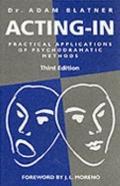 Acting-In Practical Applications of Psychodrama Methods