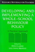 Developing and Implementing a Whole-School Behaviour Policy A Practical Approach