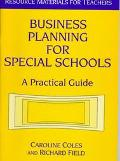 Business Planning for Special Schools A Practical Guide