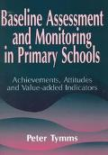 Baseline Assessment and Monitoring in Primary Schools Achievements, Attitudes and Value-Adde...
