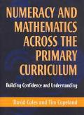 Numeracy and Mathematics Across the Primary Curriculum Building Confidence and Understanding