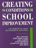 Creating the Conditions for School Improvement A Handbook of Staff Development Activities