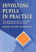 Involving Pupils in Practice Promoting Partnerships With Pupils With Special Educational Needs