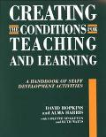 Creating the Conditions for Teaching and Learning A Handbook of Staff Development Activities
