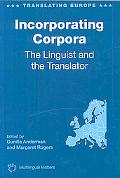 Incorporating Corpora The Linguist and the Translator