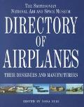 Smithsonian National Air and Space Museum Directory of Airplanes Their Designers and Manufac...