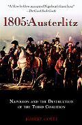 1805:Austerlitz Napoleon And The Destruction Of The Third Coalition