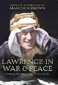 T. E. Lawrence In War And Peace An Anthology Of The Military Writings Of Lawrence Of Arabia