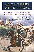 Once There Were Titans Napoleon's Generals and Their Battles, 18001815