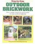 Step-By-Step Outdoor Brickwork: Over 20 Easy-To-Build Projects For Your Yard And Garden - Pe...