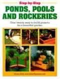 Step-by-step Ponds, Pools and Rockeries (Step-by-step DIY series)