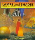 Lamps and Shades: Beautiful Ideas to Make and Decorate - Juliet Bawden - Hardcover