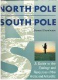 North Pole South Pole a Guide to the Ecology