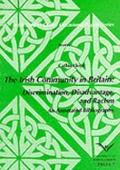 The Irish Community in Britain: Discrimination, Disadvantage and Racism - An Annotated Bibli...