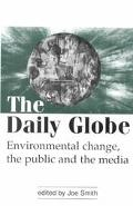 Daily Globe Environmental Change, the Public and the Media