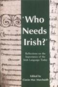 Who Needs Irish Reflections on the Importance of the Irish Language Today
