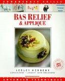 Bas Relief & Applique: Advanced Techniques (Sugarcraft Skills Series)