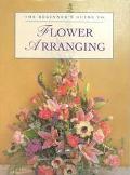 The Beginner's Guide to Flower Arranging - Rosemary Batho - Hardcover