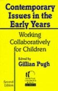 Contemporary Issues in the Early Years: Working Collaboratively for Children