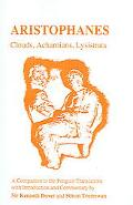 Aristophanes Clouds, Acharnians, Lysistrata; A Companion To The Penguin Translation Of Alan ...