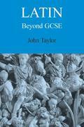 Latin Beyond Gcse (Latin Edition)