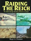 Raiding the Reich: The Allied Strategic Bombing Offensive in Europe