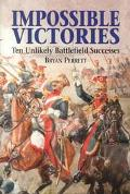 Impossible Victories: Ten Unlikely Battlefield Successes