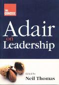 Concise Adair on Leadership
