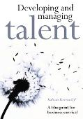 Developing And Managing Talent A Blueprint For Business Survival